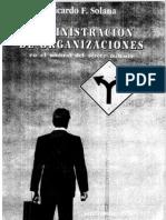 Solanas - Adminitracion de las Organizaciones 1º Parte ORGANIZACIONES Caps.1 a 3