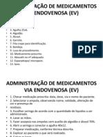 ADMINISTRAÇÃO DE MEDICAMENTOS VIA ENDOVENOSA (EV)
