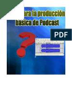 Haciendo podcast básico, manual práctico