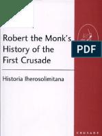 Robert the Monk s History of the First Crusade- Historia Iherosolimitana by Carol Sweeten Ham