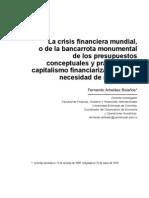 La crisis financiera mundial, o de la bancarrota monumental de los presupuestos conceptuales y prácticos del capitalismo financiarizado y de la necesidad de renovarlos