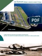 Aeroporto Santos Dumont Cenas Raras