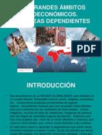 LOS GRANDES ÁMBITOS GEOECONÓMICOS. LOS PAÍSES DEPENDIENTES