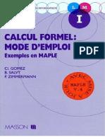 Gomez,Salvy,Zimmermann Calcul Formel Mode d'Emploi - Exemples en Maple (Masson)