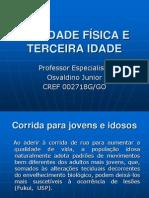 ATIVIDADE FÍSICA E TERCEIRA IDADE