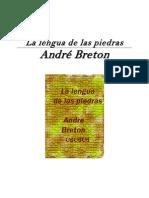 Andre Breton - La Lengua de Las Piedras