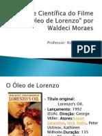 Análise Científica do Filme O Oleo de Lorenzo