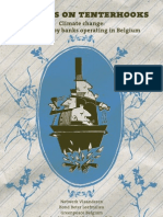 Bankers on Tenterhooks. Climate Change Co-funded by Banks Operating in Belgium. 2010. Kotan, Bienstman, Weyn, Vandenbroucke, Van Dyck, Glorieux, Heller and Van Den Plas.