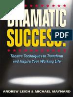 Dramatic Success - Andrew Leigh; Michael Maynard