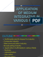 Application of Medium Integrative in Various Fields