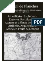 Recueil de Planches 1762. Art Militaire. Fortification. Attaque et défense des places. Artillerie. Arquebuserie. Artificier. Fonte des canons..