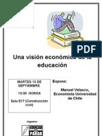 "Foro ""Visión económica de la Educación"" / Martes 13 de sept., 13:30 hrs., sala E-17 (Construcción Civil)"