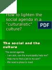 How to Lighten the Social Agenda... DK