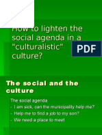 How to Lighten the Social Agenda... DK