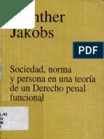JAKOBS, Günther. Sociedad, Norma y Persona en una Teoría de un Derecho Penal Funcional