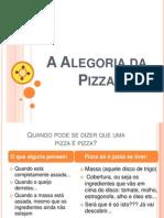 A Alegoria Da Pizza