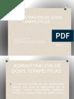 ADMINISTRACIÓN DE DOSIS TERAPÉUTICAS
