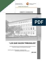 LOS QUE HACEN TRIBUNALES. LAS RUTINAS PERIODÍSTICAS DE LOS PERIODISTAS JUDICIALES DE ROSARIO Y EL SINUOSO MUNDO DE SU RELACIÓN CON LAS FUENTES DE INFORMACIÓN - Autor