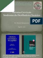 Hérnias Cervicais, Cervicobraquialgia e Síndrome do Desfiladeiro Torácico