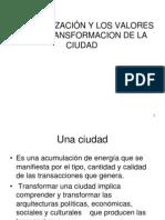 laorganizacinylosvaloresenlatransformaciondelaciudad-110909211503-phpapp01