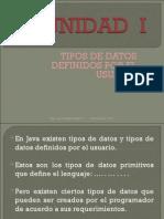 UNIDAD I-Tipos Definidos Por El Usuario