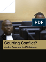 Courting Conflict - Justice, Peace and the Icc in Africa