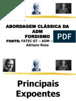 ABORDAGEM CLÁSSICA DA ADM  FORDISMO
