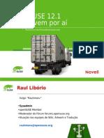 SFD2011 - openSUSE 12.1 - O Que Vem Por Ai - Raul Liborio