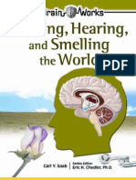 Seeing, Hearing, And Smelling the World