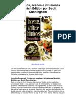 Inciensos aceites e infusiones Spanish Edition por Scott Cunningham - Averigüe por qué me encanta!