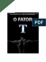 o Fator T