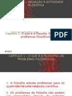 O QUE É A FILOSOFIA - OS PROBLEMAS FILOSÓFICOS.