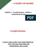 A ACÇÃO HUMANA - A SUA NATUREZA E AS SUAS CONDICIONANTES