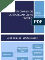 Las Instituciones de La Sociedad Libre - Parte 1