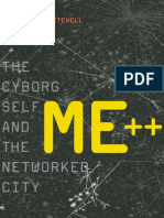 Mitchell, William J - Me . the Cyborg Self and the Networked City