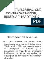 VACUNA TRIPLE VIRAL (SRP) CONTRA SARAMPIÓN