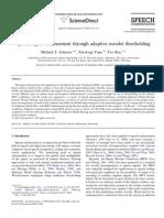 Speech Signal Enhancement Through Adaptive Wavelet Threshold Ing