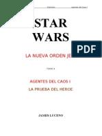 Star Wars - La Nueva Orden Jedi 04 - Agentes del Caos I - La Prueba del Héroe