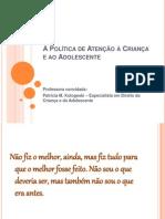 A Política de Atenção a Criança e ao Adolescente
