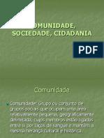 COMUNIDADE, SOCIEDADE, CIDADANIA