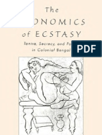 The Economics of Ecstasy Tantra Secrecy and Power in Colonial Bengal