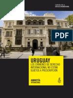 URUGUAY LOS CRÍMENES DE DERECHO INTERNACIONAL NO ESTÁN SUJETOS A PRESCRIPCIÓN.