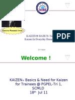 1.Kaizen Basics @ SCMLD PGPEL Tri1 Pt 1 18 Jul 11
