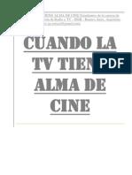 CUANDO LA TV TIENE ALMA DE CINE Estudiantes de la carrera de Producción y Dirección de Radio y TV