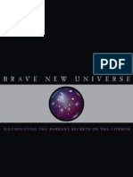 Brave New Universe Illuminating the Darkest Secrets of the Cosmos