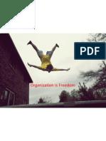 Organization is Freedom Min[1]