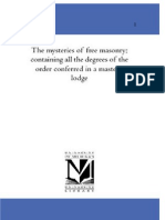 The Mysteries of Free Masonry; Containing All the Degrees of the Order