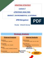Iipm - Marketing Strategy - Lecture 4 - Strategic Analysis - Market, Environmental & Internal