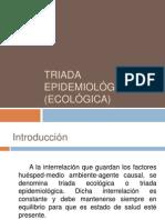TRIADA EPIDEMIOLÓGICA (ECOLÓGICA)
