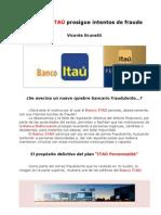 El Banco ITAÚ prosigue intentos de fraude